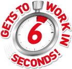 Gets to Work in 6 Seconds!